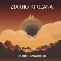 Ziarno Kirliana - Marek Baraniecki