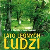 Lato leśnych ludzi - Maria Rodziewiczówna
