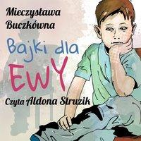 Bajki dla Ewy - Mieczysława Buczkówna