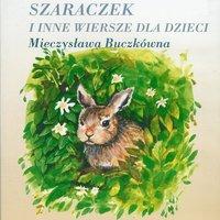 Szaraczek i inne wiersze dla dzieci - Mieczysława Buczkówna-Jastrun