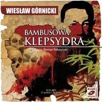 Bambusowa klepsydra - Wiesław Górnicki