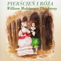 Pierścień i róża - William Makepeace Thackeray