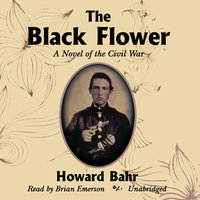 The Black Flower - Howard Bahr