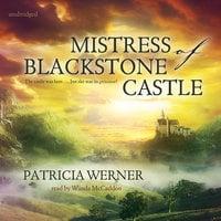 Mistress of Blackstone Castle - Patricia Werner