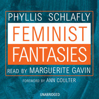 Feminist Fantasies - Phyllis Schlafly