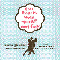 Our Hearts Were Young and Gay - Emily Kimbrough, Cornelia Otis Skinner