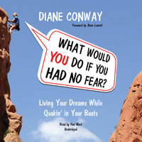 What Would You Do If You Had No Fear? - Diane Conway