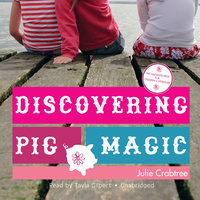 Discovering Pig Magic - Julie Crabtree
