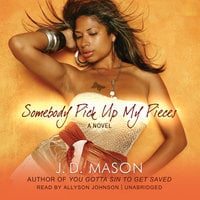 Somebody Pick Up My Pieces - J.D. Mason