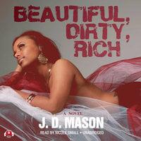 Beautiful, Dirty, Rich - J.D. Mason