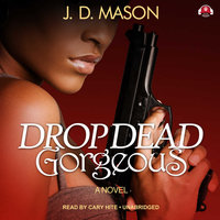 Drop Dead, Gorgeous - J.D. Mason
