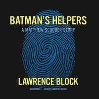 Batman's Helpers - Lawrence Block