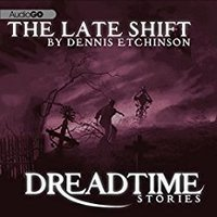 The Late Shift - Dennis Etchison