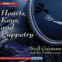 Hearts, Keys, and Puppetry - Neil Gaiman, The Twitterverse
