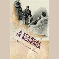 A Scandal in Bohemia - Arthur Conan Doyle, Sir Arthur Conan Doyle