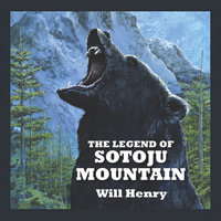 The Legend of Sotoju Mountain - Will Henry