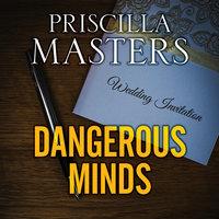 Dangerous Minds - Priscilla Masters