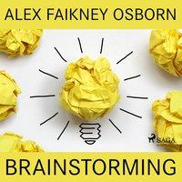 Brainstorming - Alex Faikney Osborn