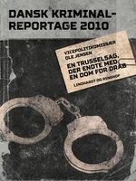 En trusselsag, der endte med en dom for drab - Diverse forfattere,Diverse
