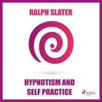 Hypnotism and Self Practice - Ralph Slater