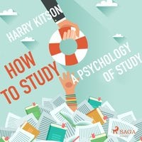 How to Study - A Psychology of Study (Unabridged) - Harry Kitson