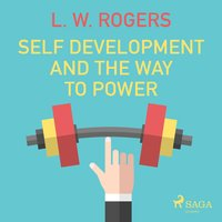 Self Development and the Way to Power - L.W. Rogers