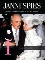 Janni Spies - fra kassedame til jetset 1 - Marianne F. Lassen