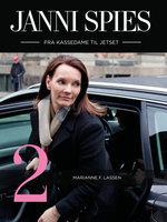 Janni Spies - fra kassedame til jetset 2 - Marianne F. Lassen