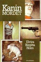 Kaninmordet - Elvira Birgitta Holm