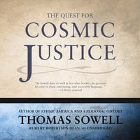 The Quest for Cosmic Justice - Thomas Sowell