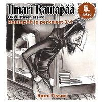 Rautapää ja perkeleet 3 - Sami Tissari