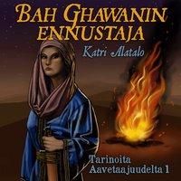 Bah Ghawanin ennustaja - Katri Alatalo