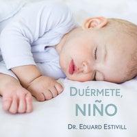 Duérmete, niño - Eduard Estivill
