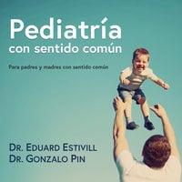 Pediatria con sentido común - Eduard Estivill