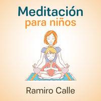 Meditación para niños - Ramiro Calle