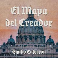 El mapa del Creador - Emilio Calderón