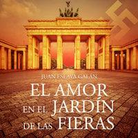 El amor en el jardín de las fieras - Juan Eslava Galán