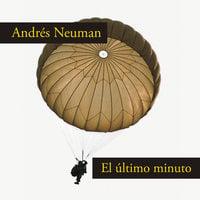 El último minuto - Andrés Neuman
