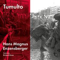 Tumulto - Hans Magnus Enzensberger
