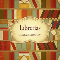 Librerías - Jorge Carrión