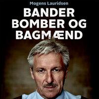 Bander, bomber og bagmænd - Preben Lund, Mogens Lauridsen