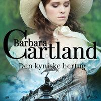 Den kyniske hertug - Barbara Cartland