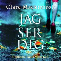 Jag ser dig - Clare Mackintosh