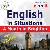 English in Situations – Listen & Learn: A Month in Brighton – New Edition - Dorota Guzik