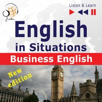 English in Situations – Listen & Learn: Business English – New Edition - Dorota Guzik,Joanna Bruska