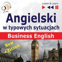 Angielski w typowych sytuacjach – Listen & Learn: Business English – New Edition - Dorota Guzik,Joanna Bruska