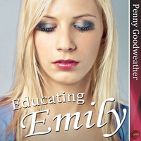 Educating Emily - Penny Goodweather