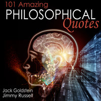 101 Amazing Philosophical Quotes - Jack Goldstein