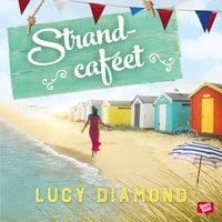 Strandcaféet - Lucy Diamond