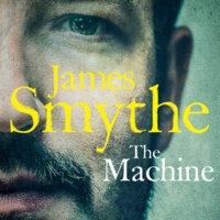 The Machine - James Smythe